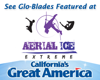 See Glo-Blades at Aerial Ice Extreme!